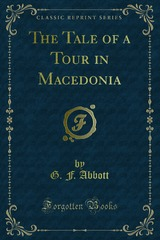 George Frederick Abbott - The Tale of a Tour in Macedonia
